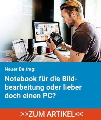 Notebook oder PC für Bildbearbeitung? Folgendes sollten Sie wissen