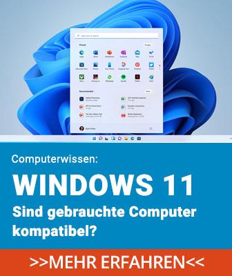 Upgrade auf windows 11 mit gebrauchten Computern - geht das?